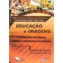 Livro Educação E Imagens Antonio Carlos Amorim
