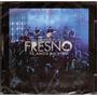Cd Fresno - 15 Anos Ao Vivo - Novo***