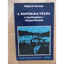 A República Velha Instituições E Classes Sociais