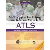 Livro Atls 9ª Edição Suporte Avançado De Vida No Trauma-impr