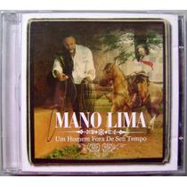 Cd - Mano Lima - Um Homem Fora De Seu Tempo