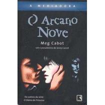 O Arcano Nove - A Mediadora - Meg Cabot