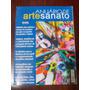 Anuário De Artesanato 2006 - Artesanato Urbano.guias De Feir