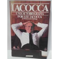 Iacocca Uma Auto Biografia - Por Lee Iacocca E William Novak