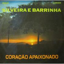 Silveira E Barrinha - Lp Coração Apaixonado - Rca 1970