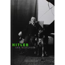 Hitler - Biografia. (companhia Das Letras).