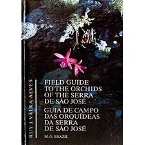 Field Guide To The Orchides Of The Serra De São José