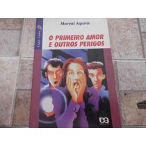 Livro O Primeiro Amor E Outros Perigos