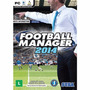 Football Manager 2014 Pc Mídia Física Lacrado Português