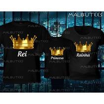 Camiseta Coroa Dourada Rei Rainha Princesa Príncipe Kt Com 3