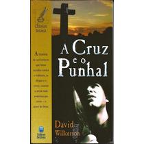 Livro A Cruz E O Punhal - David Wilkerson [ed Betânia]