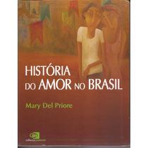 Livro História Do Amor No Brasil-mary Del Priore 2011