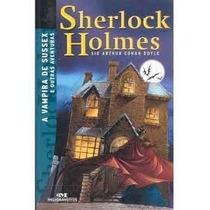 Livro Sherlock Holmes A Vanpira De Sussex E Outras Historias