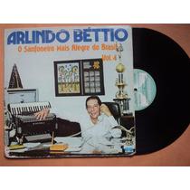 Arlindo Béttio- Lp O Sanfoneiro Mais Alegre Volume 4- 1979