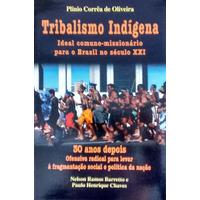 Tribalismo Indígena / 30 Anos Depois - Plínio C. De Oliveira