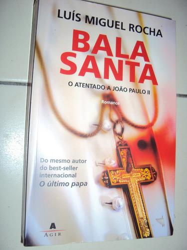 Bala Santa: O Atentado A João Paulo Ii (sebo Amigo)
