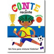Conte E Reconte: Esportes - Um Livro Para Misturar Históri