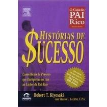 Histórias De Sucesso - Robert Kiyosaki - O Guia Do Pai Rico