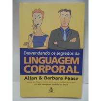 Desvendando O Segredo Da Linguagem Corporal Allan E Barbara