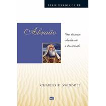 Livro Abraão: Um Homem Obediente E Destemido - Mundo Cristão