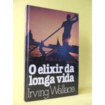 Livro: O Elixir Da Longa Vida - Irving Wallace