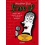 Stand Up Tecnicas Ideas Y Recursos Para Armar Tu Monologo De