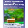 Livro Digital - Como Construir Ou Reformar Sua Casa