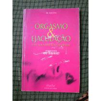 Orgasmo & Ejaculaçao Mario Lucena Livro 100 Paginas
