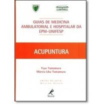 Livro - Acupuntura: Guias De Medicina Ambulatorial E Hospita