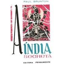Livro A Índia Secreta Paul Brunton Editora Pensamento Liv