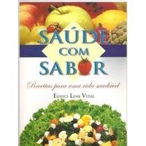 Livro Saúde Com Sabor, 176 Páginas, Formato Grande