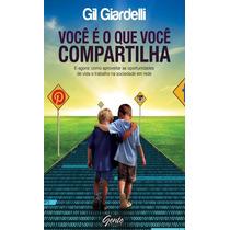 Livro Você É O Que Compartilha - Gil Giardelli Oportunidades