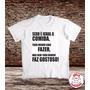 Camiseta Frase Sexo É Igual A Comida Todo Mundo Sabe Fazer..
