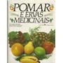 755 Lvr- Livro 1977- Pomar E Ervas Medicinais- Saúde