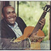Cd Gerson Rufino - As 40 Mais   Vol 1 [bônus Playback]