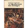 A Medicina No Tempo - Octacilio Carvalho