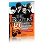 The Beatles 50 Anos Da Melhor Banda De Todos Os Tempos