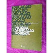 História Da Educação No Brasil - Otaíza De Oliveira Romanell