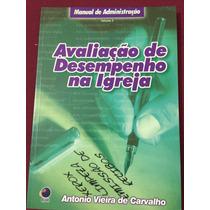 Livro Avaliação De Desempenho Na Igreja - Antonio Vieira