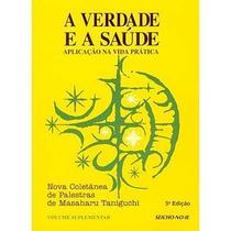 Livro A Verdade E A Saude ====aplicaçao Na Vida Pratica Nov