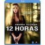 12 Horas [blu-ray] Amanda Seyfried - Nacional - Frete Gratis