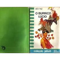 Livro O Burrico Lúcio ==léo Vaz=coleção Jabuti Livro Usado