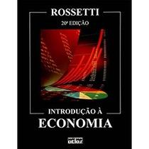 Livro Introdução À Economia. Rossetti, José Paschoal