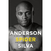 Livro - Anderson Silva - O Relato De Um Campeão; Ed: Primeir