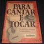 Para Cantar E Tocar - Mpb E Sertanejo