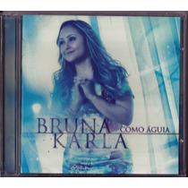 Cd + Playback Bruna Karla - Como Águia [original]