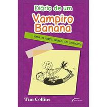Livro Diário De Um Vampiro Banana Tim Collins Livro Novo