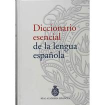Diccionario Esencial De La Lengua Española De Real Academia
