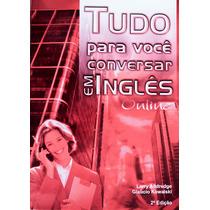 Tudo Para Você Conversar Em Inglês + Cd De Áudio + Curso