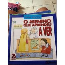 Livro O Menino Que Aprendeu A Ver ..autora Ruth Rocha